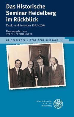 Das Historische Seminar Heidelberg im Rückblick von Weinfurter,  Stefan