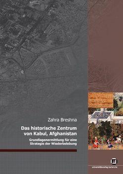 Das historische Zentrum von Kabul, Afghanistan von Breshna,  Zahra