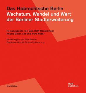 Das Hobrechtsche Berlin von Bentlin,  Felix, Dolff-Bonekämper,  Gabi, Herold,  Stephanie, Hutterer,  Florian, Million,  Angela, Pahl-Weber,  Elke