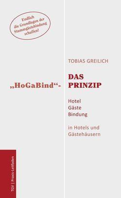"""Das """"HoGaBind""""-Prinzip – Hotel Gäste Bindung von Greilich,  Tobias"""