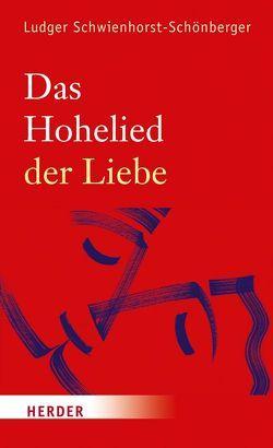 Das Hohelied der Liebe von Schwienhorst-Schönberger,  Ludger