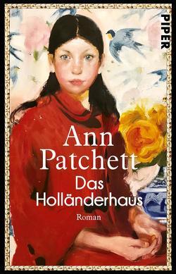 Das Holländerhaus von Patchett,  Ann, Thiesmeyer,  Ulrike