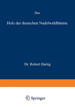 Das Holz der deutschen Nadelwaldbäume von Hartig,  Robert