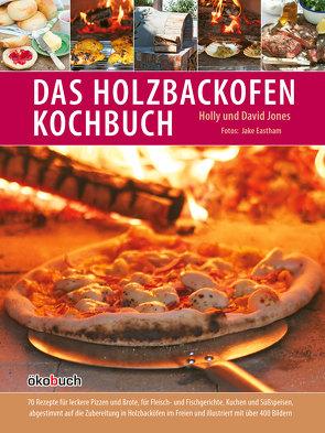 Das Holzbackofen-Kochbuch von Hartmann,  Dorothee, Jones,  David, Jones,  Holly