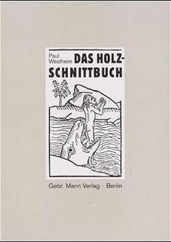 Das Holzschnittbuch von Prinz,  Ursula, Westheim,  Paul