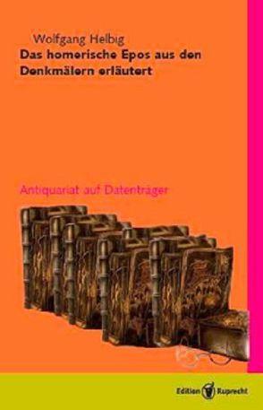 Das homerische Epos aus den Denkmälern erläutert von Helbig,  Wolfgang