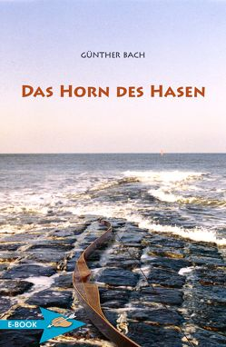Das Horn Des Hasen von Bach,  Günther