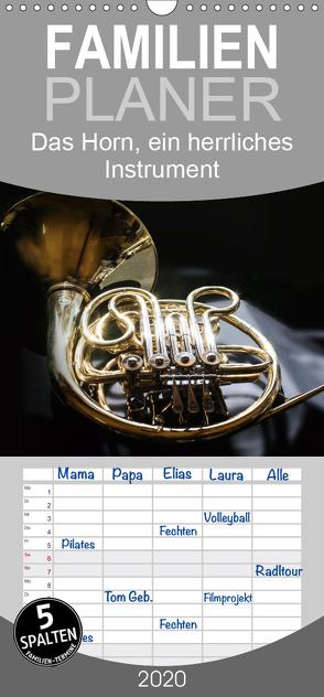 Das Horn, ein herrliches Instrument – Familienplaner hoch (Wandkalender 2020 , 21 cm x 45 cm, hoch) von calmbacher,  Christiane