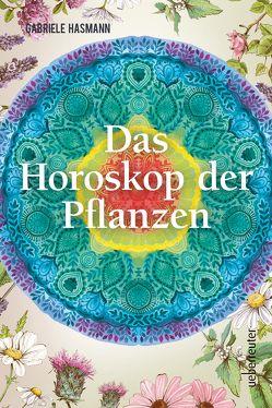 Das Horoskop der Pflanzen von Hasmann,  Gabriele