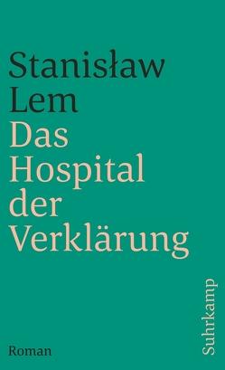 Das Hospital der Verklärung von Lem,  Stanislaw, Rymarowicz,  Caesar