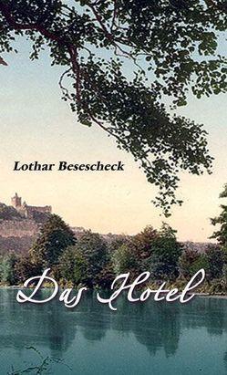 Das Hotel von Besescheck,  Lothar