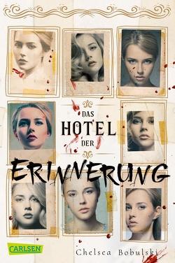 Das Hotel der Erinnerung von Bobulski,  Chelsea, Brauner,  Anne, Friedrich,  Susann