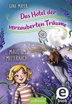 Das Hotel der verzauberten Träume – Magie um Mitternacht von Jasionowski,  Gloria, Mayer,  Gina