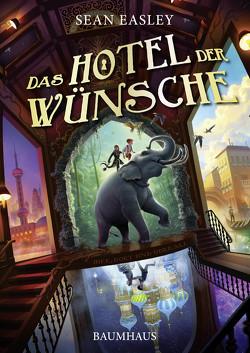 Das Hotel der Wünsche von Easley,  Sean, Raimer-Nolte,  Ulrike