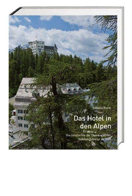 Das hotel in den alpen von helfenstein heinrich rucki for Designhotels in den alpen