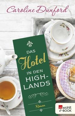 Das Hotel in den Highlands von Dunford,  Caroline, Längsfeld,  Sabine