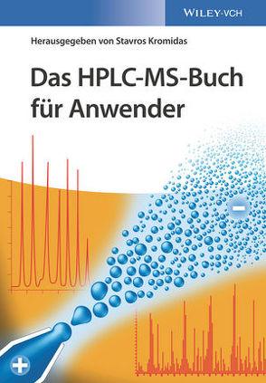 Das HPLC-MS-Buch für Anwender von Kromidas,  Stavros