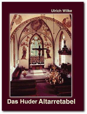 Das Huder Altarretabel von Wilke,  Ulrich