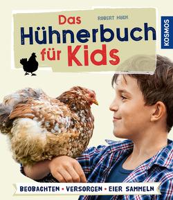 Das Hühnerbuch für Kids von Höck,  Robert
