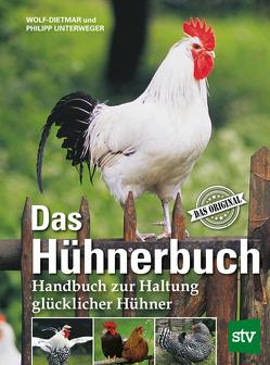 Das Hühnerbuch von Unterweger,  Philipp, Unterweger,  Wolf-Dietmar