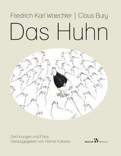 Das Huhn von Auffermann,  Verena, Bury,  Claus, Kulessa,  Hanne, Platthaus,  Andreas, Waechter,  Friedrich Karl