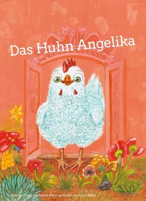 Das Huhn Angelika von Böhm,  Andrea, Böhm,  Lee D.