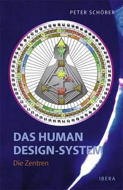 Das Human Design-System – Die Zentren von Schöber,  Peter