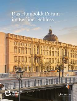 Das Humboldt Forum im Berliner Schloss von Dorgerloh,  Hartmut, Wolter,  Bernhard