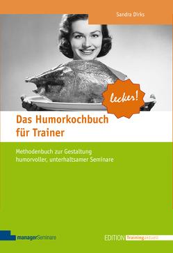 Das Humorkochbuch für Trainer von Dirks,  Sandra