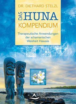 Das Huna-Kompendium von Stelzl,  Diethard