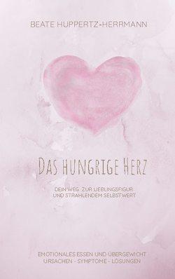 Das hungrige Herz von Huppertz-Herrmann,  Beate