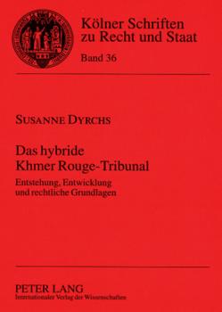 Das hybride Khmer Rouge-Tribunal von Dyrchs,  Susanne