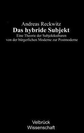 Das hybride Subjekt von Reckwitz,  Andreas