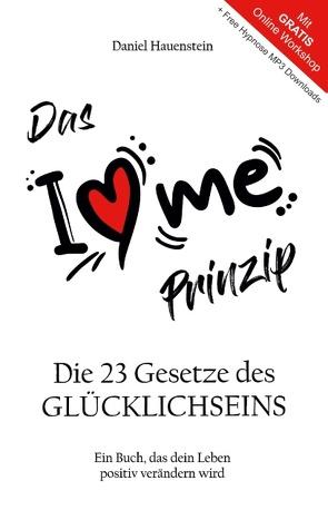 Das I Love Me Prinzip von Hauenstein,  Daniel