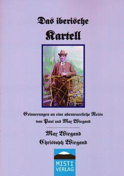 Das iberische Kartell (in altdeutscher Schrift) von Wiegand,  Christoph, Wiegand,  Max