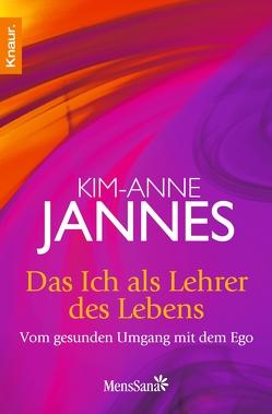 Das Ich als Lehrer des Lebens von Jannes,  Kim-Anne