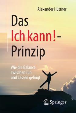 Das Ich kann!-Prinzip von Hüttner,  Alexander