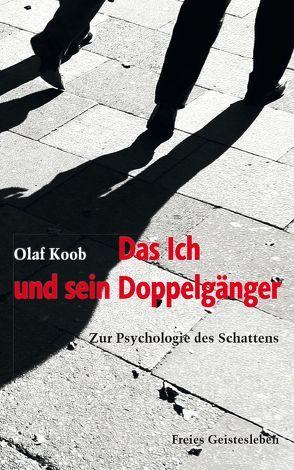 Das Ich und sein Doppelgänger von Koob,  Olaf