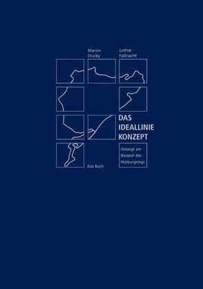 Das Ideallinie-Konzept. Gezeigt am Beispiel des Nürburgrings – Das Buch von Fassnacht,  Lothar, Stucky,  Martin