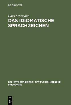 Das idiomatische Sprachzeichen von Schemann,  Hans