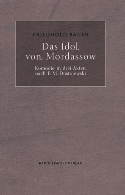Das Idol von Mordassow von Bauer,  Friedhold