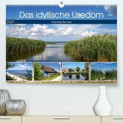 Das idyllische Usedom (Premium, hochwertiger DIN A2 Wandkalender 2021, Kunstdruck in Hochglanz) von Becker,  Thomas