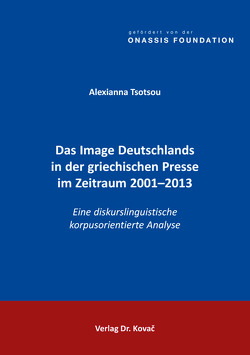 Das Image Deutschlands in der griechischen Presse im Zeitraum 2001–2013 von Tsotsou,  Alexianna