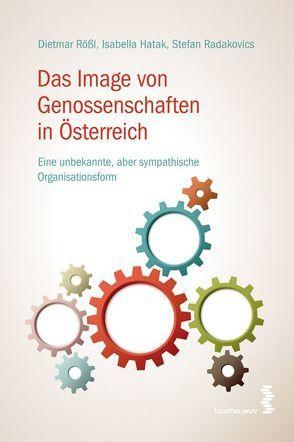 Das Image von Genossenschaften in Österreich von Hatak,  Isabella, Radakovics,  Stefan, Rößl,  Dietmar