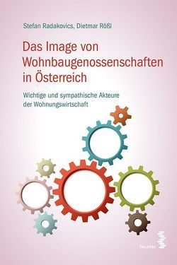 Das Image von Wohnbaugenossenschaften in Österreich von Radakovics,  Stefan, Roessl,  Dietmar