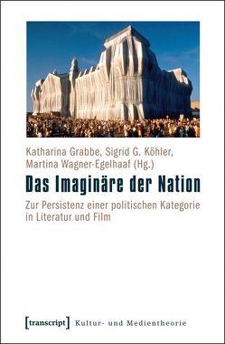 Das Imaginäre der Nation von Grabbe,  Katharina, Köhler,  Sigrid G., Wagner-Egelhaaf,  Martina