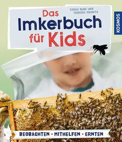 Das Imkerbuch für Kids von Bude,  Sarah, Schmitz,  Rebecca