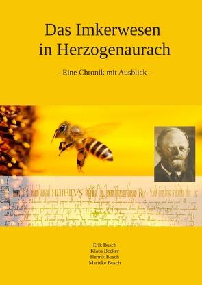 Das Imkerwesen in Herzogenaurach von Becker,  Klaus, Busch,  Erik, Busch,  Henrik, Busch,  Marieke