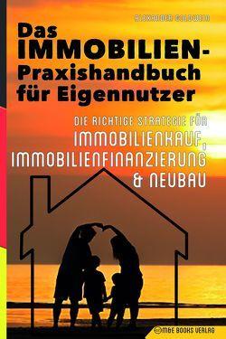 Das Immobilien-Praxishandbuch für Eigennutzer von Goldwein,  Alexander