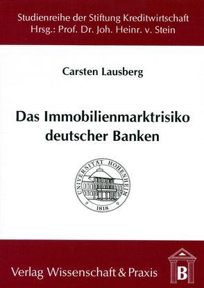 Das Immobilienmarktrisiko deutscher Banken von Lausberg,  Carsten